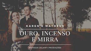 Ouro Incenso E Mirra Padre Zezinho EPIFANIA DO SENHOR Karen e Matheus Cifra e Legenda.mp3