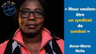 Time to Be #23 - Anne-Marie NZILA, Présidente de l'Union des Syndicats du Congo