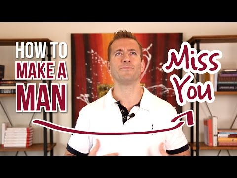 How To Make Any Man Miss You