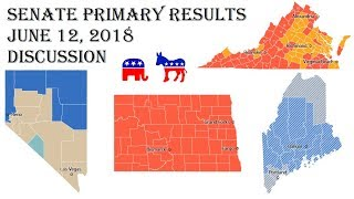 2018 Senate Predictions - June 12 Primary Results - Virginia, Nevada, Maine, North Dakota