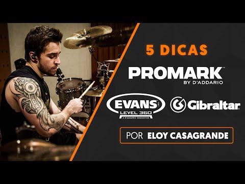 5 DICAS por ELOY CASAGRANDE | Evans + ProMark + Gibraltar