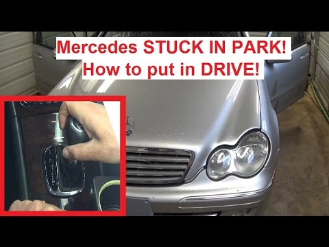 Mercedes W203 STUCK IN PARK. How to put in Drive c180 c200 c230 c240 C270 C320 C350