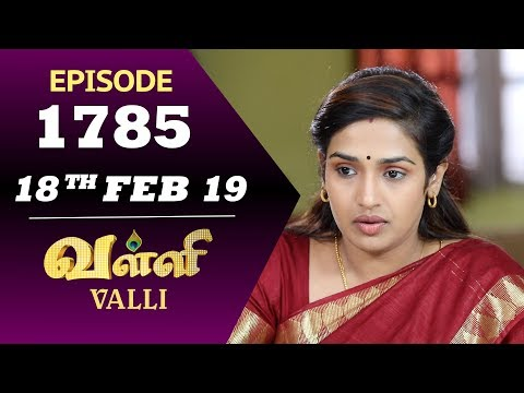 VALLI Serial | Episode 1785 | 18th Feb 2019 | Vidhya | RajKumar | Ajay | Saregama TVShows Tamil