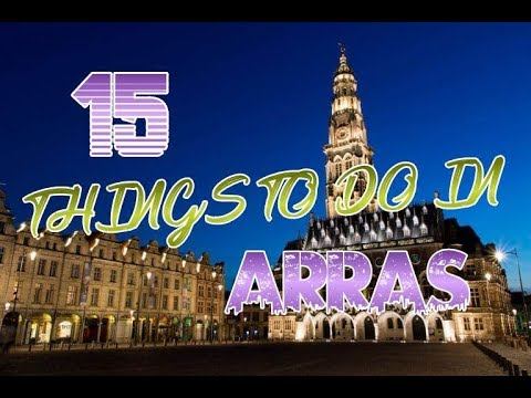 Top 15 Things To Do In Arras, France