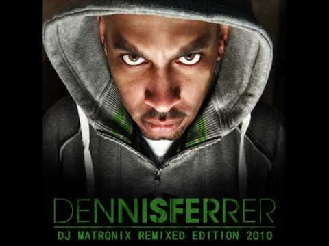 Dennis Ferrer - Hey Hey (DJ MATRONIX Remixed Edition 2010)
