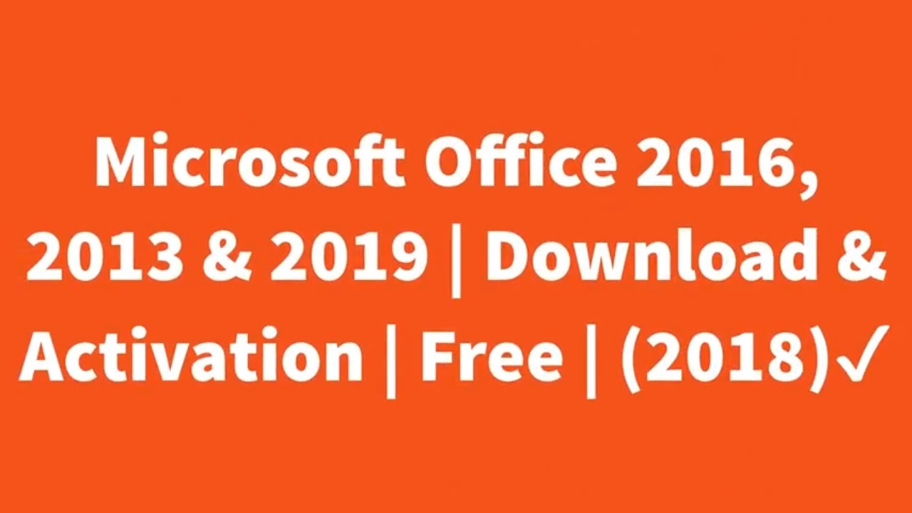 Microsoft Office 2016, 2013 & 2019 Download & Activation Free (July 2018)✔