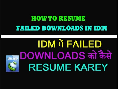 how to resume failed downloads in internet download manager hindi