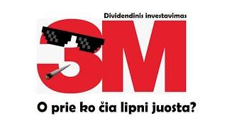 Dividendinis Investavimas ir 3M Kompanija (MMM). O prie ko čia lipni juosta?
