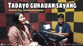 Download lagu Tadayo gurauan sayang - Cover by Elsey hutami
