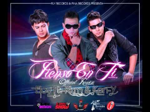 Eloy Ft. RKM & Ken-Y - Pienso En Ti (Official Remix)