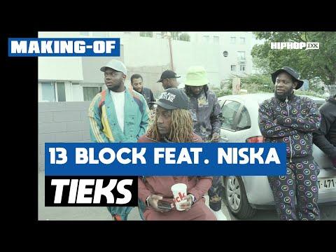 Youtube: 13 Block – Tieks feat. Niska (Making Of Officiel – Exclusivité HipHop DX)