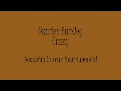 Gnarles Barkley - Crazy (Acoustic Guitar Instrumental) Karaoke