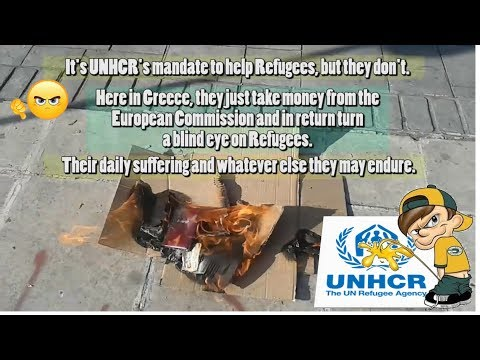 Hostage of Europe - ''Burning of Greece's Fake Protection in front of UNHCR''