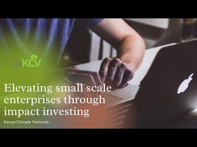 Elevating small scale enterprises through impact investing