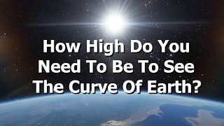 How High Do You Have To Be To See The Curvature of The Earth 360/VR