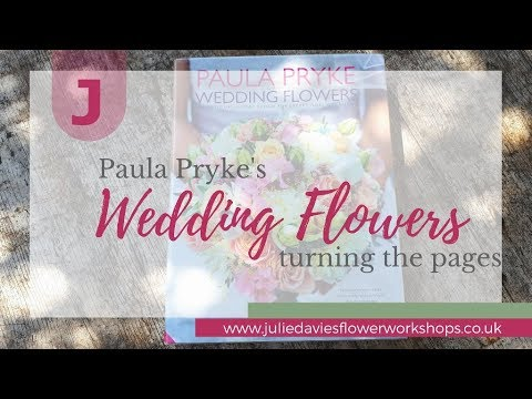 Turning the pages of Paula Pryke's Wedding Flowers book