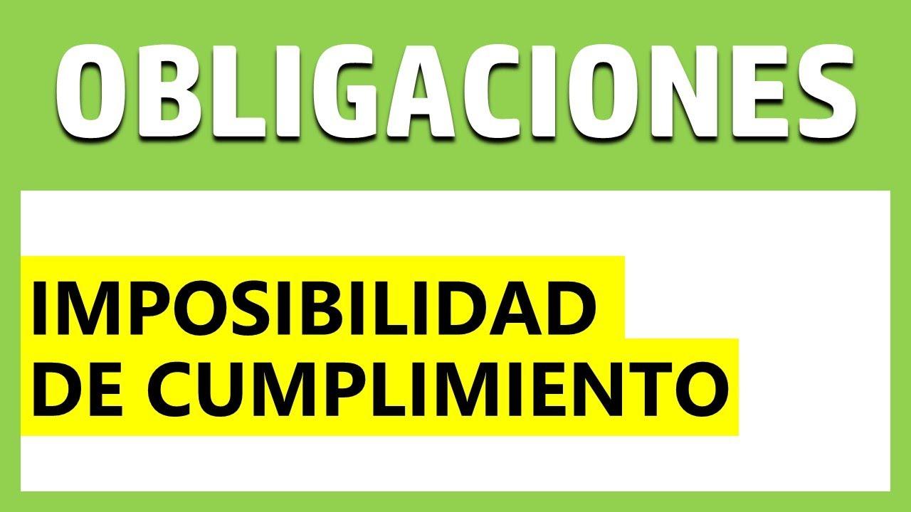 DERECHO DE OBLIGACIONES: Imposibilidad de Cumplimiento