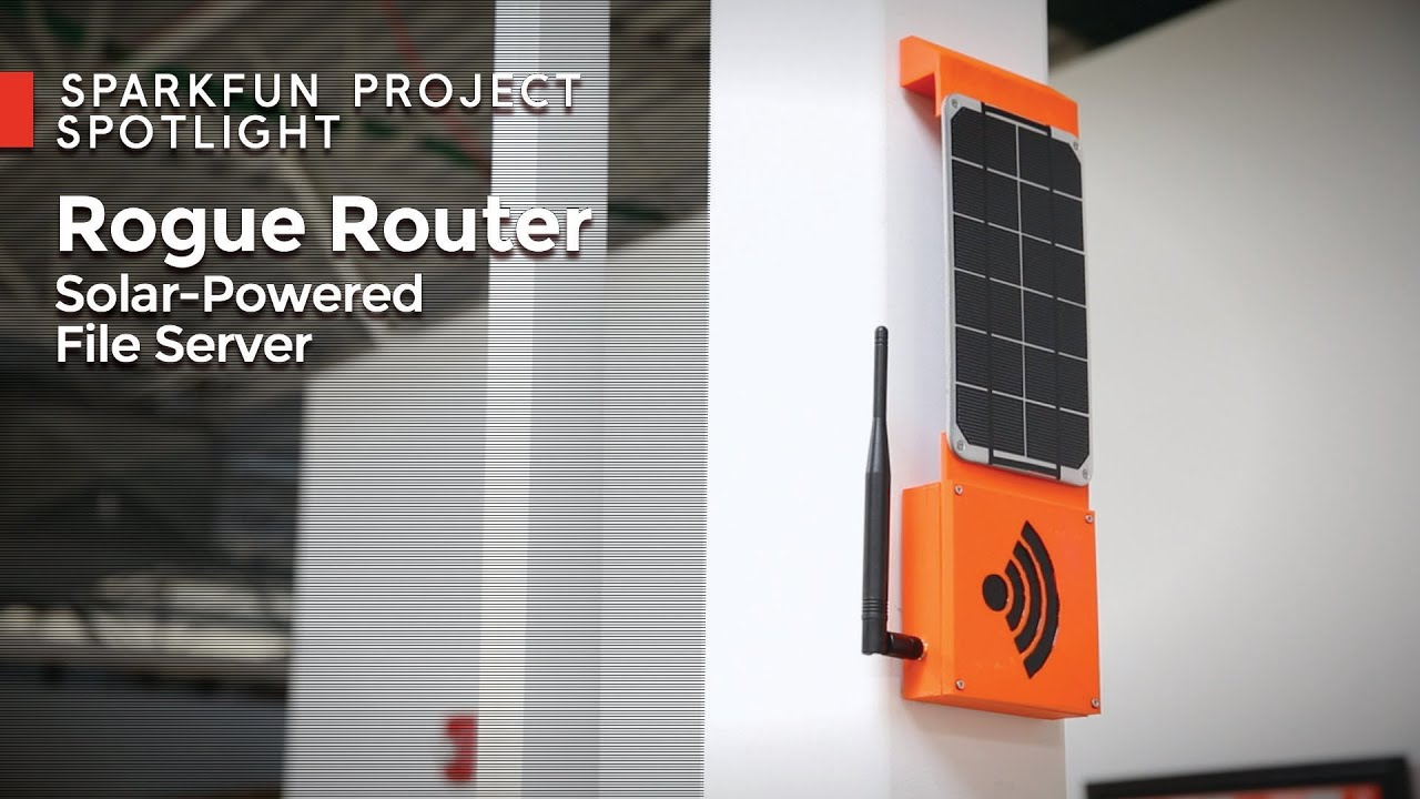 SparkFun Rogue Router - Solar Powered File Server