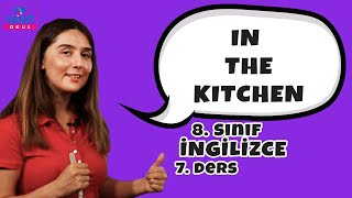 In The Kitchen | 2021 LGS İngilizce Konu Anlatımları #8inglzc