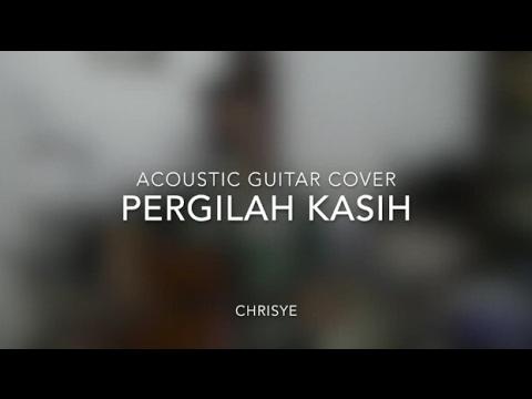 Pergilah Kasih -chrisye- Acoustic Cover