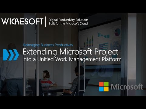 Extending Microsoft Project Online Into a Unified Work Manag