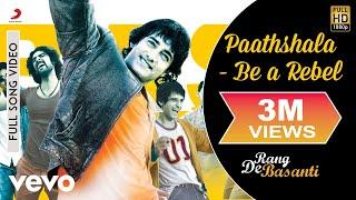 Paathshaala - Be A Rebel - Rang De Basanti | Amir Khan | A. R. Rahman