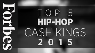 Top 5 Hip-Hop Cash Kings (2015) | Forbes
