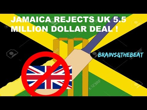JAMAICA REJECTS THE UK 5 5 MILLION DOLLAR DEAL