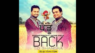 Pendu Back To Bhangra Song HD Video & Lyrics Feat  Roshan Prince & Sachin Ahuja