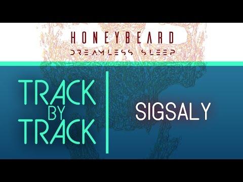 Honey Beard | Sigsaly // Dreamless Sleep Track By Track