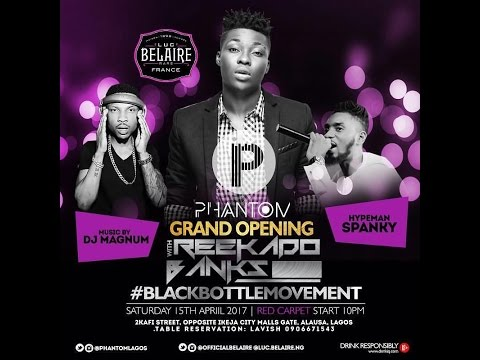 Luc Belaire Black Bottle Movement with Reekado Banks Mavin /Official Grand Opening of Phantom Club