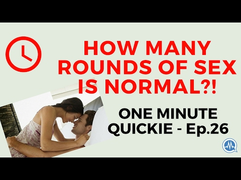 HOW MANY ROUNDS OF SEX IS NORMAL? (One Minute Quickie - Episode 26) thumbnail