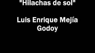 """""""Hilachas de sol"""" - Luis Enrique Mejía Godoy"""