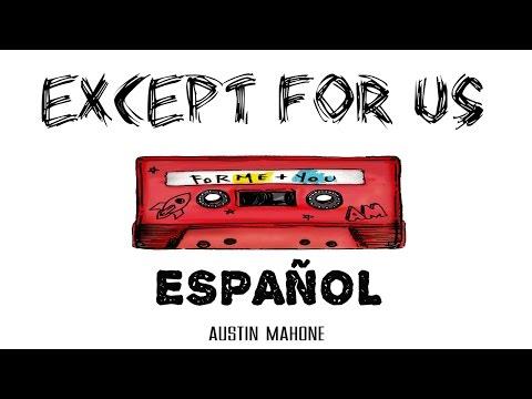 Except For Us - Austin Mahone |Español|
