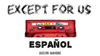 Except For Us Austin Mahone Español
