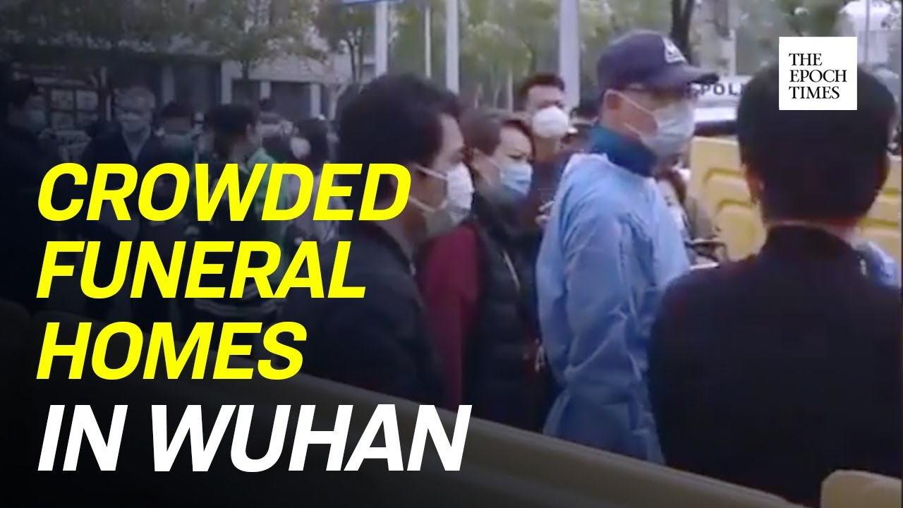 Exclusive: Long Lines At Wuhan Funeral Homes and Cemeteries