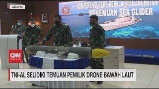 TNI-AL Selidiki Temuan Pemilik Drone Bawah Laut