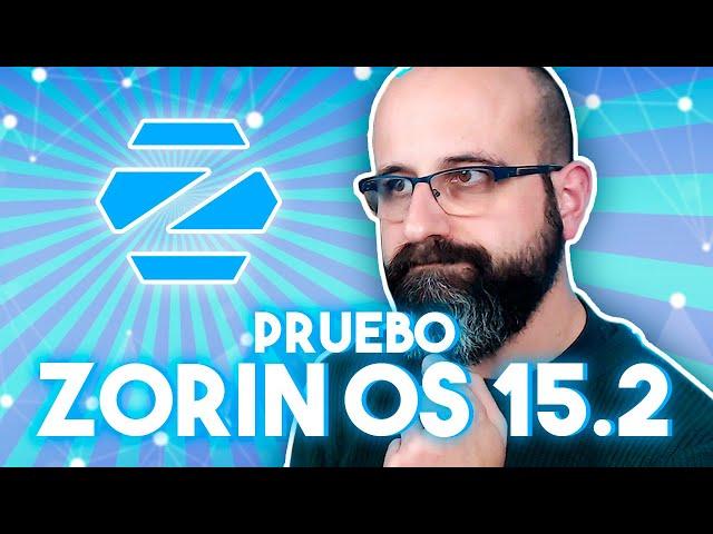 PRUEBO ZORIN OS 15.2 | La red de Mario
