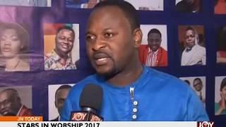 Stars In Worship 2017 - Joy Entertainment Today (11-12-17)