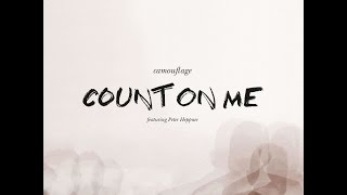 Camouflage - Count On Me (feat. Peter Heppner) [Single Version]
