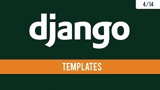 Django 2.1 - Rendering HTML files using Templates - 4/14