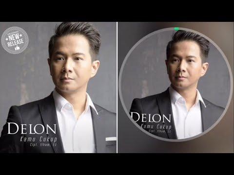 DELON - KAMU CUKUP (NEW SINGLE 2017)