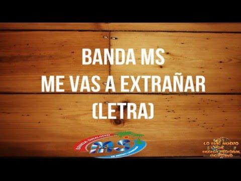 (Letra) Banda MS -  Me Vas a Extrañar 2016