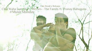 Chal Waha Jaate Hai / Mirrors - The Family ft. Pranay Bahuguna #MusicMondayS01E06