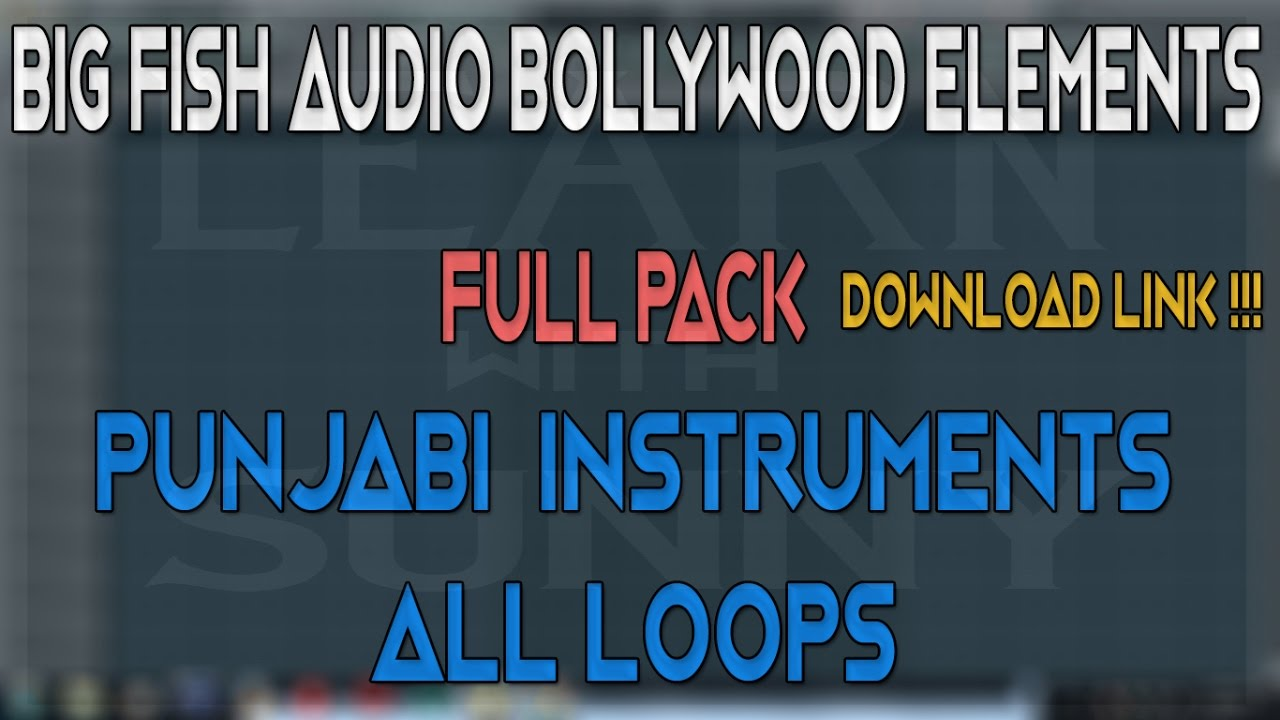 Big Fish Audio Bollywood Elements | Free Download Link | Learn With Sunny