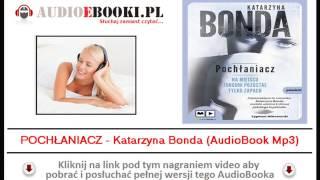 POCHŁANIACZ - Katarzyna Bonda (Audiobook Mp3) - czyta Agata Kulesza