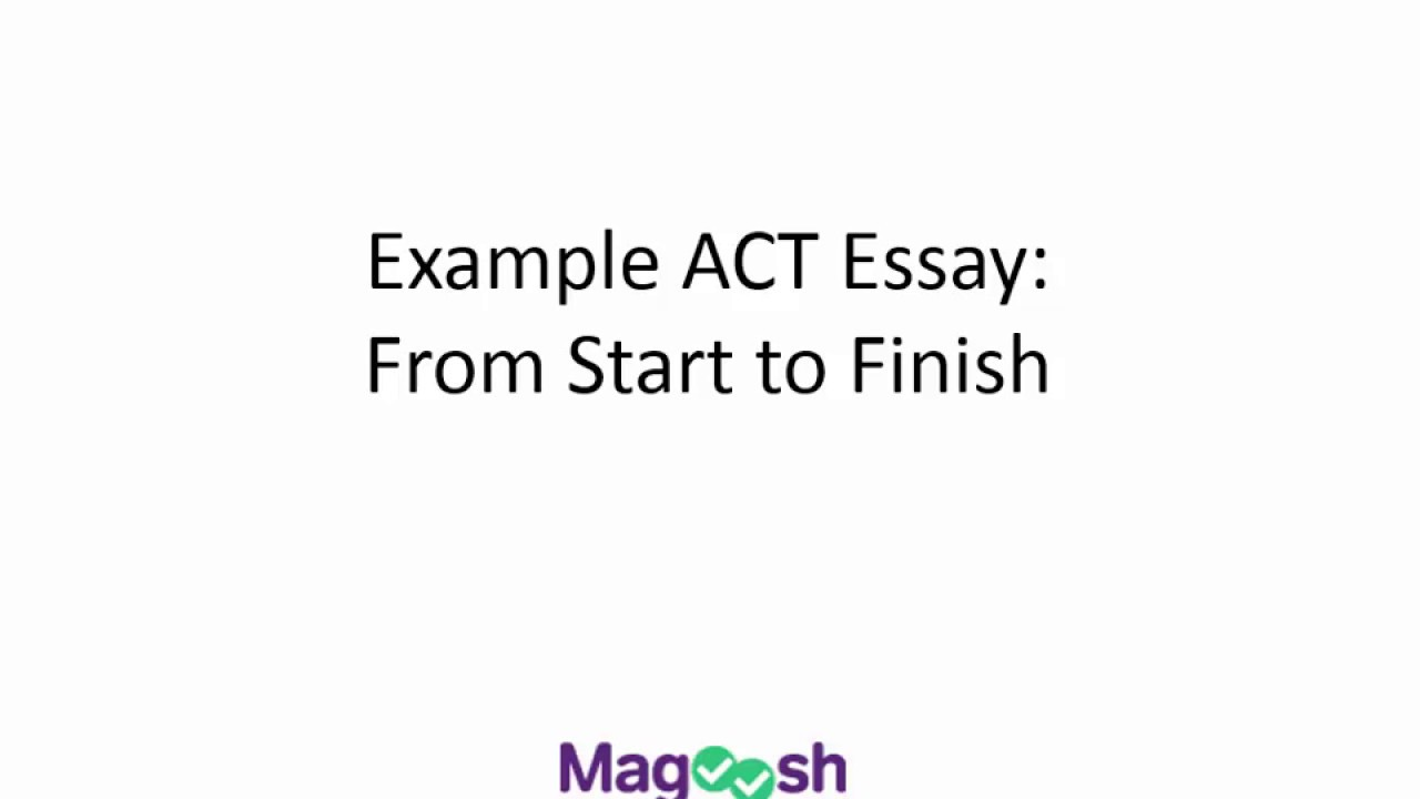 tuesday act example act essay from start to finish