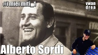 I miei miti: Alberto Sordi #1