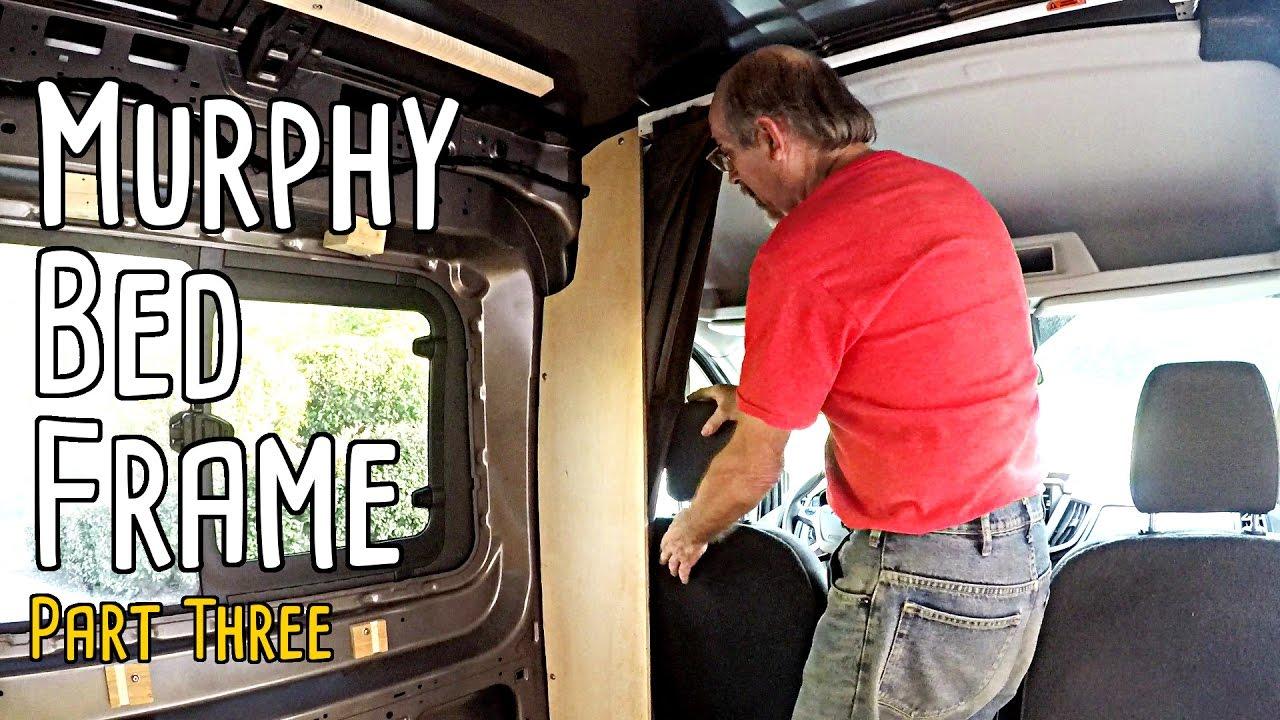 Cargo Van Conversion Murphy Bed Frame Part Three Youtube