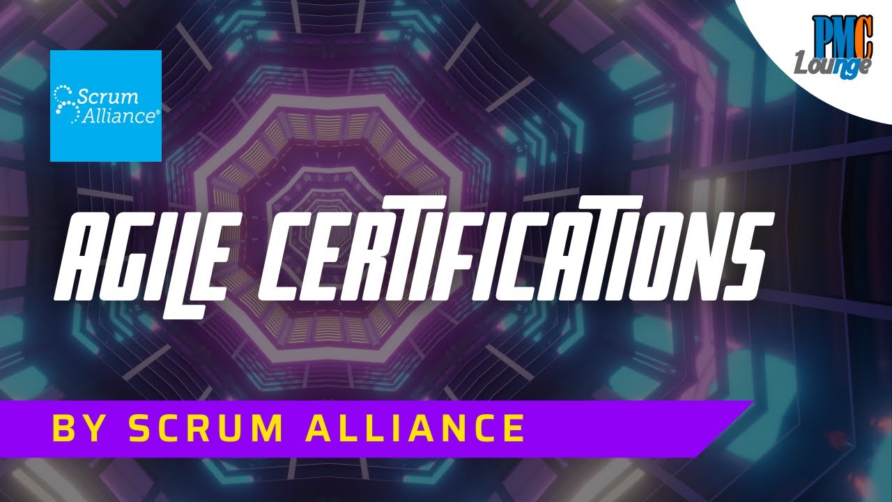Agile Certifications offered by Scrum Alliance   PMC Lounge